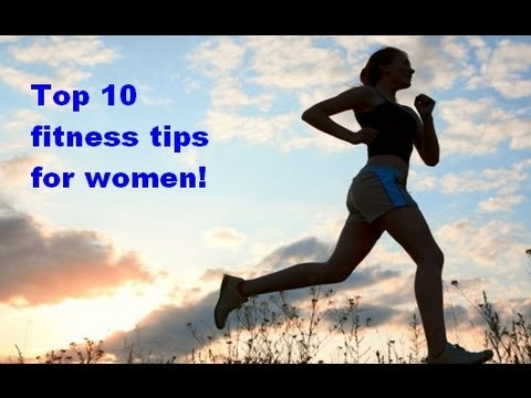 Top 10 fitness tips for women