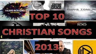TOP 10 CHRISTIAN SONGS *NEW 2013* - @eman_fm