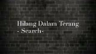 Hilang Dalam Terang - Search (Lirik Video)