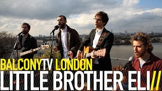 LITTLE BROTHER ELI - I'LL CARRY YOU (BalconyTV)