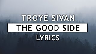 Video Troye Sivan - The Good Side (Lyrics) download in MP3, 3GP, MP4, WEBM, AVI, FLV January 2017