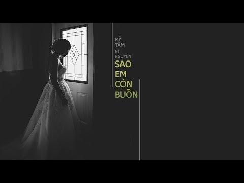 Sao Em Còn Buồn - Mỹ Tâm | St.Ni Nguyễn「Lyric Video」 - Thời lượng: 5:32.
