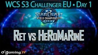 Ret vs HeRoMaRinE - WCS 2015 Season 3 - EU Challenger - Day 1
