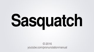 This video shows you how to pronounce sasquatch.SUBSCRIBE for how to pronounce more http://full.sc/13hW2ARLike this video and comment with your name for a chance to win a PronunciationManual video of your very own. One name will be picked at random at the end of the month to be read by me. Tsu: http://tsu.co/PronunciationManualTwitter: http://twitter.com/pronunciationmGoogle+: https://plus.google.com/+PronunciationManualPM Store: http://pronunciationmanual.spreadshirt.comBusiness Inquiries: pronunciationmanualbi@gmail.com  PronunciationManualhttp://www.youtube.com/user/PronunciationManual