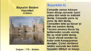 BAYEZID BISTAMİ HAZRETLERİ 5 (YOLUMUZU AYDINLATANLAR)