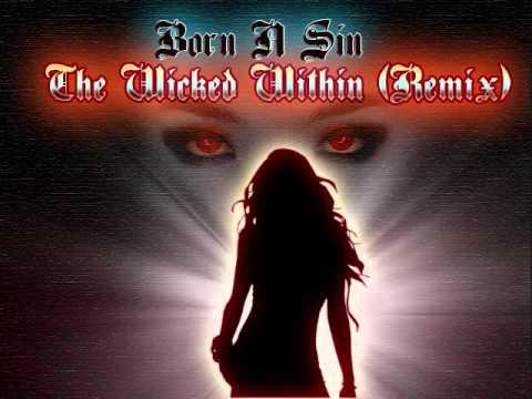 Born N Sin: The Wicked Within (Remix) - Nightphoenix (Gabriel Bernard Sylvestre)