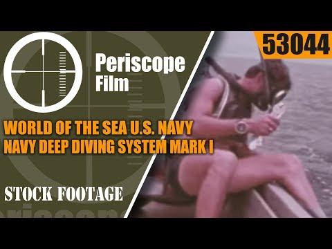 WORLD OF THE SEA   U.S. NAVY DEEP DIVING SYSTEM MARK I & SATURATION DIVING 53044_Legjobb videók: Búvárkodás