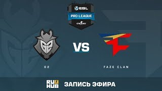 G2 vs FaZe Clan - ESL Pro League S6 EU - de_overpass [yXo, Enkanis]