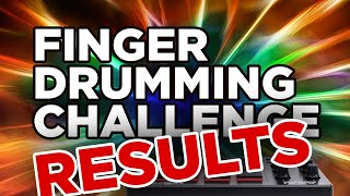Finger Drumming Challenge RESULTS