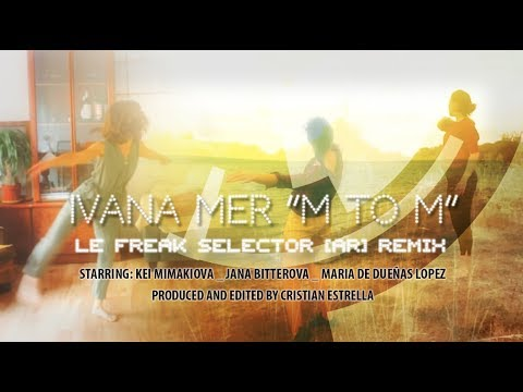 "Ivana Mer ""M to M"" LE FREAK SELECTOR [AR] REMIX"