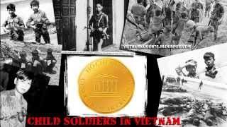 Child Soldiers In Vietnam - TRẺ EM VIỆT NAM - NẠN NHÂN CHIẾN TRANH