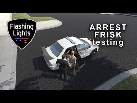 Frisk, Handcuff, Arrest first testing - Flashing Lights [game]