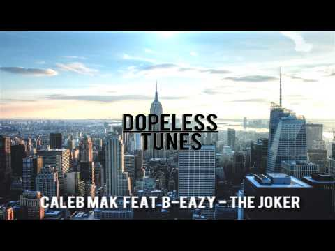 Caleb Mak Feat B-Eazy - The Joker