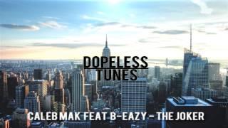 Caleb Mak Feat B-Eazy - The Joker