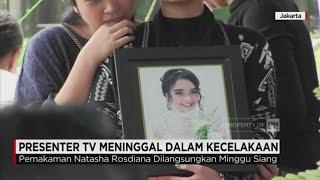 Video Presenter TV Natasha Rosdiana Meninggal Kecelakaan Dimakamkan MP3, 3GP, MP4, WEBM, AVI, FLV November 2017
