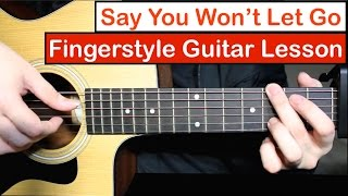 Say You Won't Let Go (James Arthur)   Fingerstyle Guitar Lesson (Tutorial) with Fingerstyle Cover