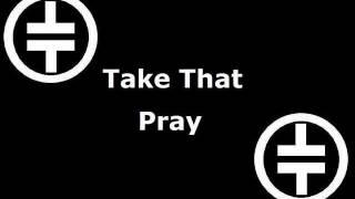 Take That - Pray (Lyrics)