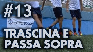 FINTA # 13 - TRASCINA E PASSA SOPRA (Robben, Neymar, Hazard)