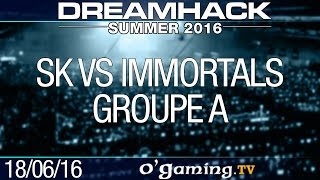 SK vs Immortals - DreamHack Summer 2016 - Groupe A