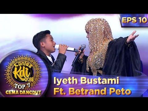 PALING DITUNGGU! Iyeth Bustami Ft Betrand Peto [CINTA KITA] - Kontes KDI Eps 10 (23/9)