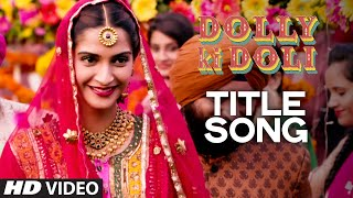 Nonton  Dolly Ki Doli  Video Song   Sonam Kapoor   T Series Film Subtitle Indonesia Streaming Movie Download