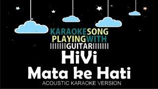 HiVi Mata ke Hati (Acoustic Karaoke Version)