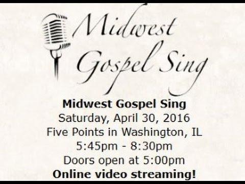 2016 Midwest Gospel Sing 4/30/16