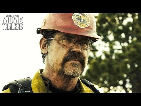 ONLY THE BRAVE   New Trailer for the firefighting movie with Josh Brolin
