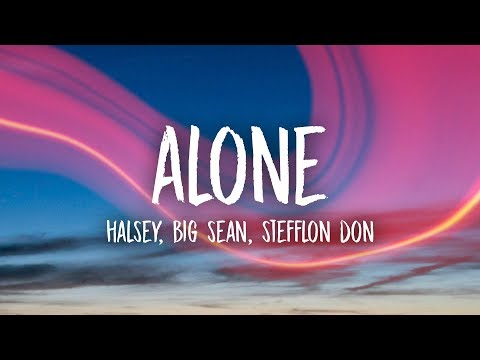 Halsey - Alone (Lyrics) Ft. Big Sean, Stefflon Don