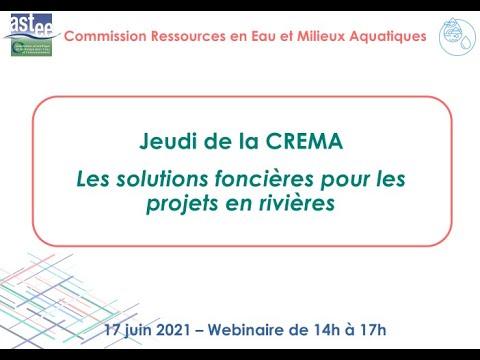 Retour sur le Jeudi de la CREMA : Les solutions foncières pour les projets en rivières, 17 juin 2021