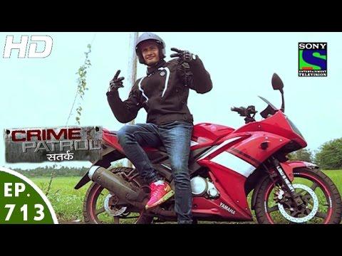 Crime Patrol – क्राइम पेट्रोल सतर्क – Sudhartit – Episode 713 – 23rd September, 2016