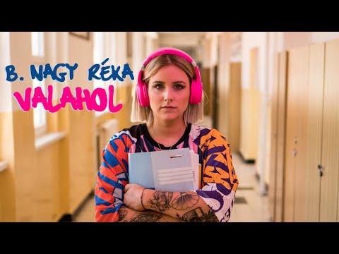 B. Nagy Réka - Valahol (Official Video)