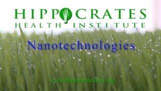 Nanotechnologies Dr. Brian Clement Www.hippocratesinst.org
