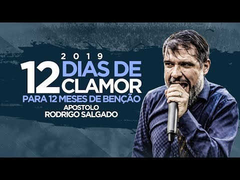 12 Dias de Clamor 2019 I Ap Rodrigo Salgado I Sede