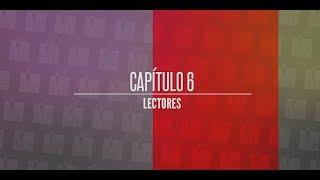 """Vuelan las Plumas, capítulo 6, """"Los Lectores"""""""