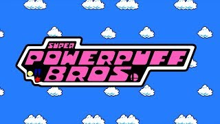 Super Powerpuff Bros. One of the most hilarious things I have watched.