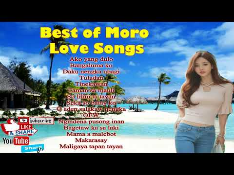 Moro Love Songs Collection ll Maguindanao Moro Love Songs