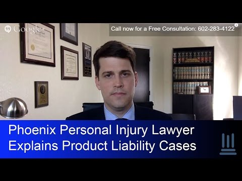 Phoenix Personal Injury Lawyer Explains Product Liability Cases- YouTube