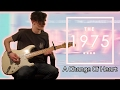 The 1975 - A Change Of Heart (Guitar & Bass Cover w/ Tabs)