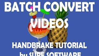 Video Batch Convert Videos - Handbrake Tutorial by Sure Software MP3, 3GP, MP4, WEBM, AVI, FLV Juli 2018