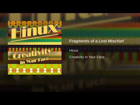 Fragments Of A Lost Mischief