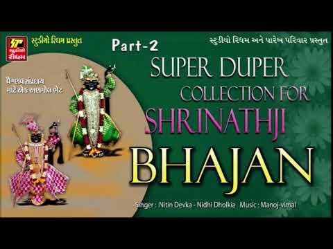 Video SUPER DUPER Shrinathji Bhajan   Part 2   Nidhi dholkiya, Nitin Devka   Non Stop Gujarati Bhajan download in MP3, 3GP, MP4, WEBM, AVI, FLV January 2017