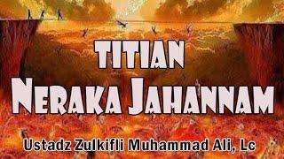 Video Titian Neraka Jahannam - Ust. Zulkifli Muhammad Ali, Lc : Kajian Masjid Az-Zikra MP3, 3GP, MP4, WEBM, AVI, FLV Mei 2019