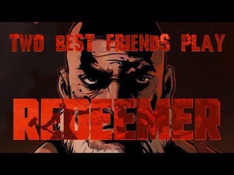 Two Best Friends Play Redeemer - Violence Awakened (видео)