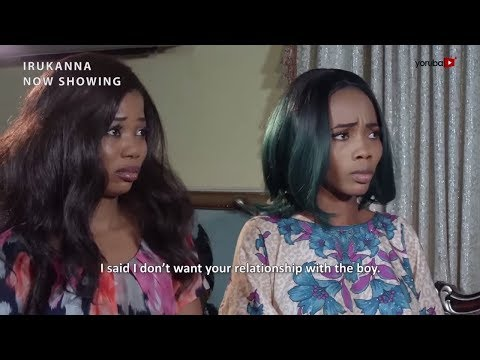 Irukanna Latest Yoruba Movie 2018 Now Showing On Yorubaplus