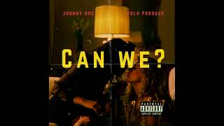 JOHNNY DOC – «Can we» ( Prod. By Polo Produce)