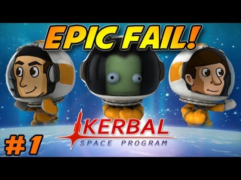 "Kerbal Space Program – Episode 1 ""Epic Fail!"""