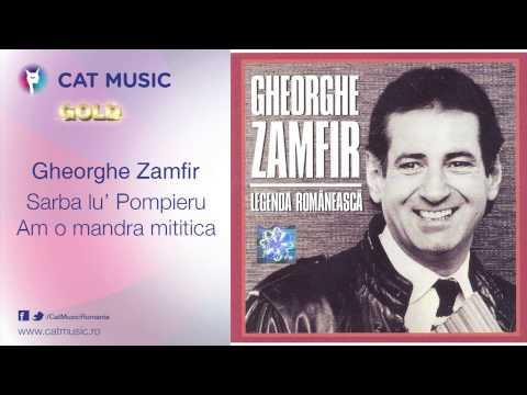 Gheorghe Zamfir - Sarba lu' Pompieru ~ Am o mandra mititica