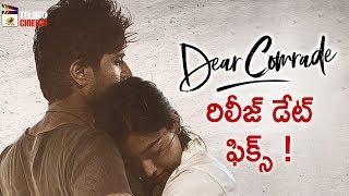 Dear Comrade Movie RELEASE Date Fix | Vijay Deverakonda | Rashmika Mandanna | #DearComrade