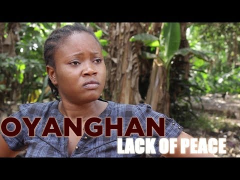 OYANGHAN (LACK OF PEACE) LATEST EDO FULL MOVIE 2016